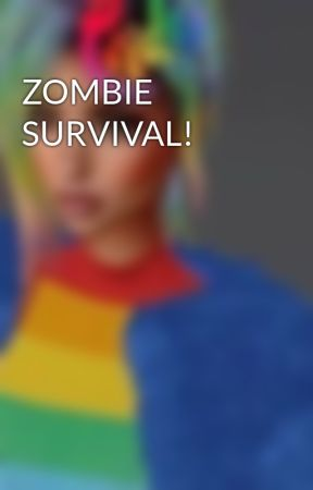 ZOMBIE SURVIVAL! by -Rise-