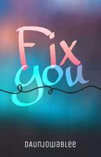 Fix You by DAunjowableee