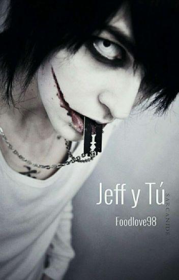 JEFF Y TÚ ( en edición)