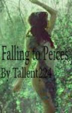 Falling To Peices by DarkThoughts22
