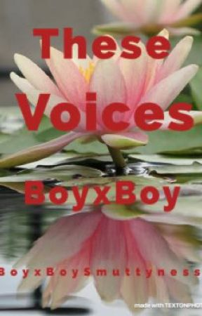 These Voices (BoyxBoy) by FaisytheFairy