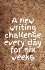 A new writing challenge every day for six weeks by JackHeath