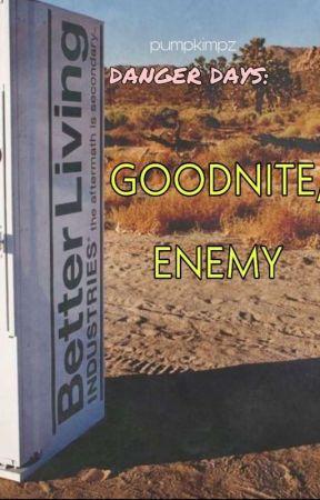 Danger Days : Goodnite, Enemy [MCR//Jet Star] by pumpkimpz