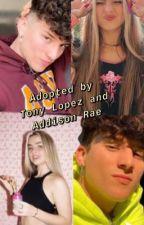 Adopted by Addison Rae and Tony Lopez  by Taddisonnotbraddison