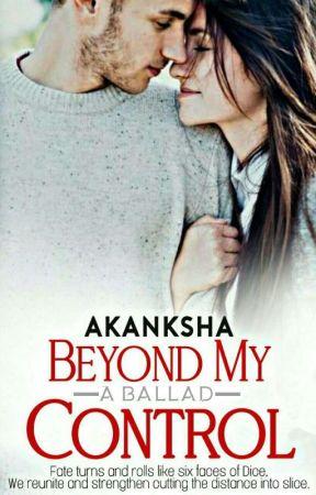 Beyond My Control ✔ by aksgiri