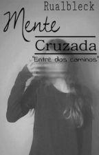 Mente cruzada by Hallo_ItsBam