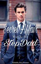 Secret Affair With My StepDad by RishelleAnnJimenez