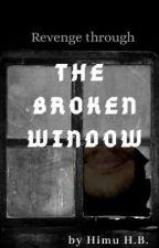 The broken window by Shayashri