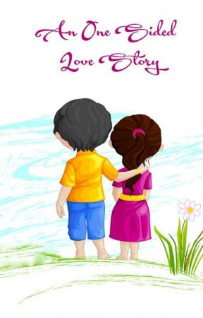 An One Sided Love Story by Sasanka54