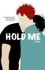 Hold Me by littleblack-0