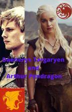 Daenerys Targaryen and Arthur Pendragon by Treeeshy