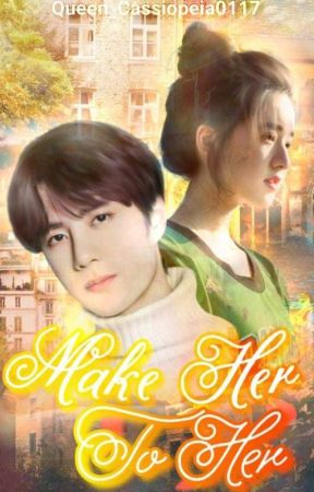 Make her to HER (#Mus-alonlymAward20) by Queen_Cassiopeia0117