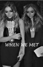 When We Met by Indeedread