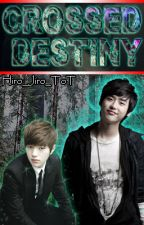 Crossed Destiny (Coming Soon) (Fantasy) by Hiro_Jiro_ToT