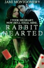 Rabbit Hearted by JamiMontgomery