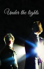 Under The Lights || Larry Stylinson by Disenchanted11