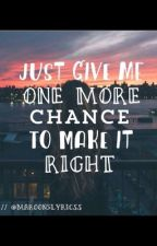 Just Give Me One More Chance To Make It Right (Book 2) by _jimmysgirl_222