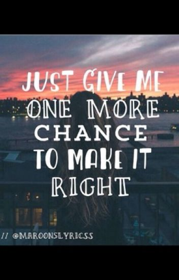 Just Give Me One More Chance To Make It Right (Book 2)