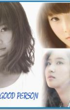 [LONGFIC] Good Person l Yulsic, Taesic, Yoonhyun (Full) by kasumi_yulsic94