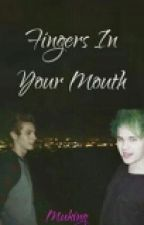 Fingers in Your Mouth [muke] by muking