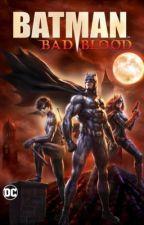 Watching Batman bad blood  by LilDani0104