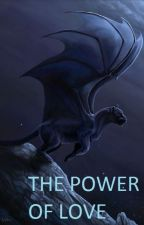 The Power Of Love (On Hold) by Taylaween