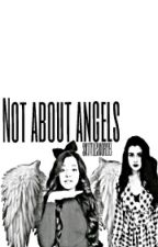 Not About Angels by cafardregui