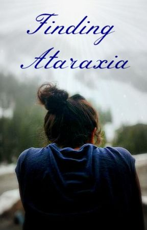 Finding Ataraxia by katrinacarnoky