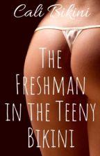 The Freshman in the Teeny Bikini by calibikini
