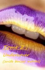 Undercover (suite de baiser mortel) by louloutte43