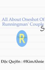 All about oneshot of Running Man' couples ( Update Spartace couple) by kimellow