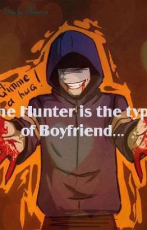 ∆The Hunter is the type of Boyfriend...∆ by EmilyAbarca2