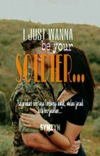 I Just Wanna Be Your Soldier  by symzyn