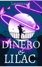 Dinero & Lilac  by I_do_write_romance
