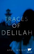 Traces of Delilah by Loutka
