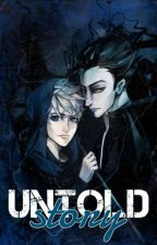 The Untold Story (an RoTG fanfic) by PanAndProud123