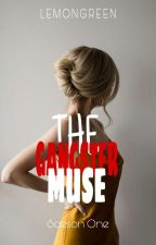 The Gangster's Muse(COMPLETED) by LEMONGREEN1675