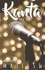 Kanta (One Shot) by maiessi