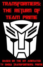 Transformers: The Return of Team Prime by mb1030