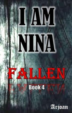I AM NINA: Fallen by arjoan