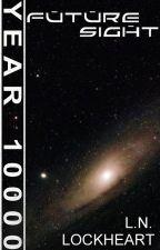 FutureSight - a YEAR 10000 story by lnlockheart