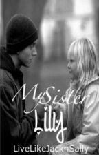 My Sister, Lilly by LiveLikeJacknSally