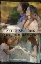 After She Died (She Died Fan-Fic) by Siriuslines