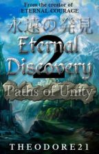 Eternal Discovery 2: Paths of Unity (EDITING) by Theodore21