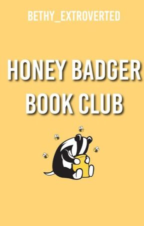 Honey Badger Book Club (Open) by Bethy_Extroverted
