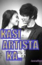 Kasi Artista Ka.. BOOK 1 + BOOK 2 by JannaMaeBaby