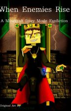 When Enemies Rise - Minecraft Story Mode Fanfiction by yellowsmarty