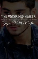 The Unchained Hearts♥. (Zayn Malik Romance). by unsaidtales