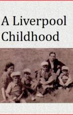 A Liverpool childhood by Alanclarkwilson