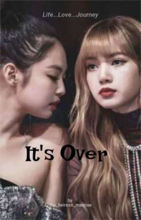 It's Over by the_heiress_maknae